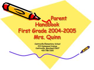 Parent Handbook First Grade 2004-2005 Mrs. Quinn