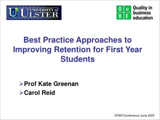 Best Practice Approaches to Improving Retention for First Year Students