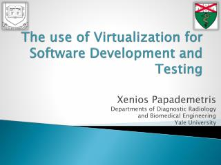 The use of Virtualization for Software Development and Testing