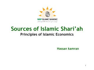Sources of Islamic Shari'ah Principles of Islamic Economics