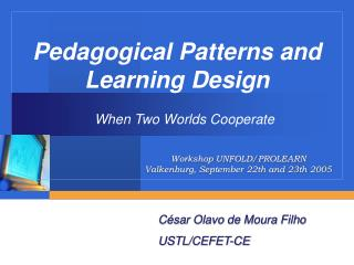 Pedagogical Patterns and Learning Design