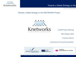 Towards  a Global  Strategy on the  KNETWORKS