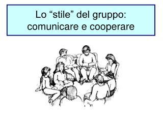 """Lo """"stile"""" del gruppo: comunicare e cooperare"""