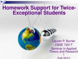 Lauren P. Burner CBSE 7201T Seminar in Applied Theory and Research I Fall 2012