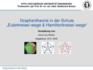 "Graphentheorie in der Schule ""Eulerkreise/-wege & Hamiltonkreise/-wege"""