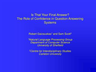 Is That Your Final Answer? The Role of Confidence in Question Answering Systems