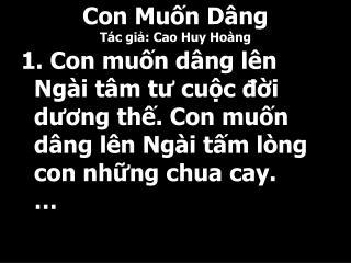Con Muốn Dâng Tác giả: Cao Huy Hoàng