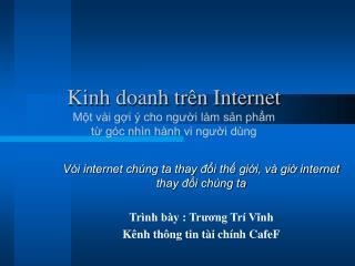 Kinh doanh trên Internet Một vài gợi ý cho người làm sản phẩm  từ góc nhìn hành vi người dùng