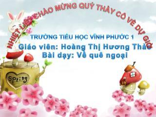 Gi�o vi�n :  Ho�ng Th? H??ng Th?o B�i d?y :  V? qu� ngo?i