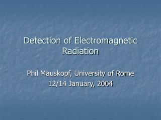 Detection of Electromagnetic Radiation