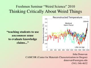 "Freshmen Seminar ""Weird Science"" 2010 Thinking Critically About Weird Things"