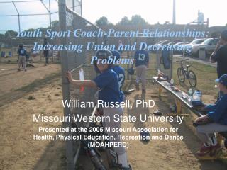 Youth Sport Coach-Parent Relationships:  Increasing Union and Decreasing Problems