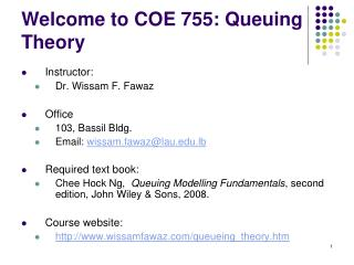 Welcome to COE 755: Queuing Theory