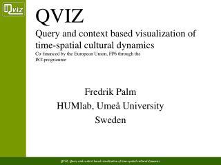 Fredrik Palm HUMlab, Umeå University Sweden