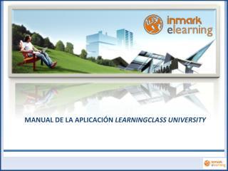 MANUAL DE LA APLICACIÓN  LEARNINGCLASS UNIVERSITY
