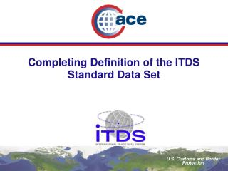 Completing Definition of the ITDS Standard Data Set