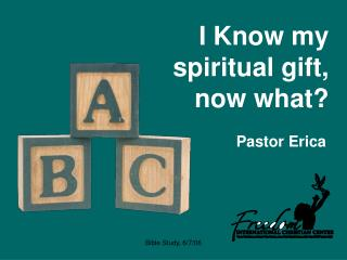 I Know my spiritual gift, now what?
