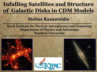 Stelios Kazantzidis Kavli Institute for Particle Astrophysics and Cosmology