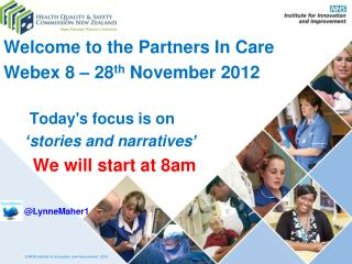 Welcome to the Partners In Care Webex 8 – 28 th  November 2012        Today's focus is on
