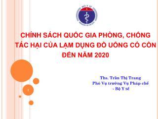 CHÍNH SÁCH  Q u ỐC  GIA PHÒNG, CHỐNG TÁC  HẠI CỦA LẠM DỤNG ĐỒ  UỐNG CÓ CỒN ĐẾN NĂM 2020