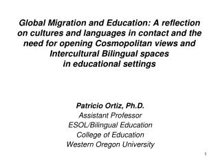 Patricio Ortiz, Ph.D. Assistant Professor ESOL/Bilingual Education College of Education