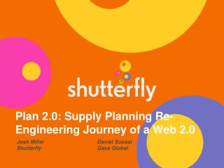 Plan 2.0: Supply Planning Re-Engineering Journey of a Web 2.0
