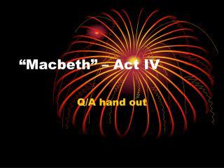 """Macbeth"" – Act IV"