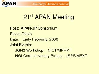 21 st  APAN Meeting