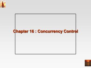 Chapter 16 : Concurrency Control