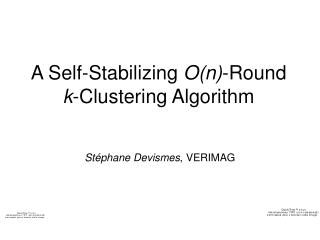 A Self-Stabilizing  O(n) -Round k -Clustering Algorithm