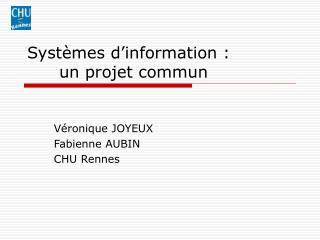 Syst mes d information :   un projet commun