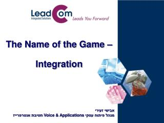 The Name of the Game – Integration