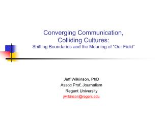 "Converging Communication,  Colliding Cultures: Shifting Boundaries and the Meaning of ""Our Field"""