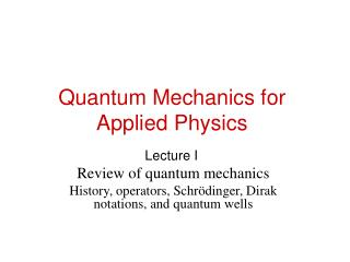 Quantum Mechanics for Applied Physics