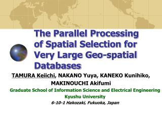 The Parallel Processing of Spatial Selection for Very Large Geo-spatial Databases