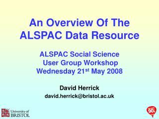 David Herrick david.herrick@bristol.ac.uk