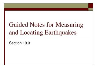 Guided Notes for Measuring and Locating Earthquakes