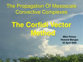 The Propagation Of Mesoscale Convective Complexes