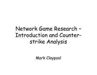 Network Game Research – Introduction and Counter-strike Analysis