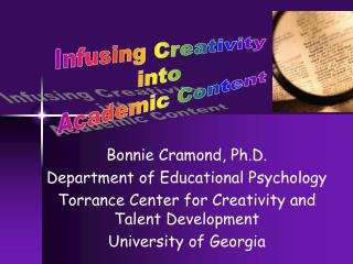 Bonnie Cramond, Ph.D. Department of Educational Psychology