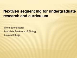 Vince Buonaccorsi Associate Professor of Biology Juniata College