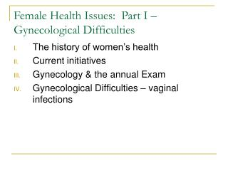 Female Health Issues:  Part I – Gynecological Difficulties