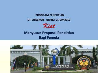 PROGRAM PENELITIAN DITLITABMAS  /DP2M   /LP2M2012  Kiat Menyusun  Proposal  Penelitian Bagi Pemula