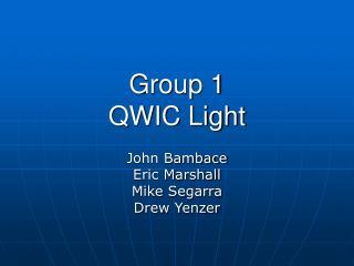 Group 1 QWIC Light
