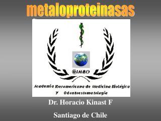 Dr. Horacio Kinast F Santiago de Chile