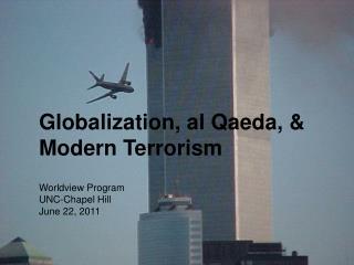 Globalization, al Qaeda, & Modern Terrorism