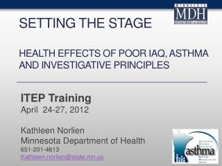 SETTING THE STAGE health effects of poor iaq, asthma and investigative principles