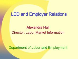 LED and Employer Relations