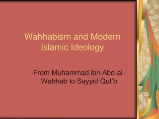 Wahhabism and Modern Islamic Ideology