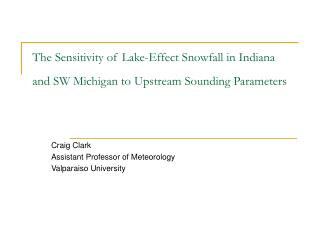 The Sensitivity of Lake-Effect Snowfall in Indiana and SW Michigan to Upstream Sounding Parameters